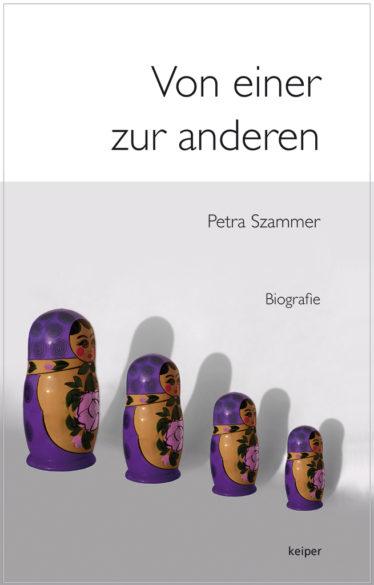 """Petra Szammer: """"Von einer zur anderen"""""""
